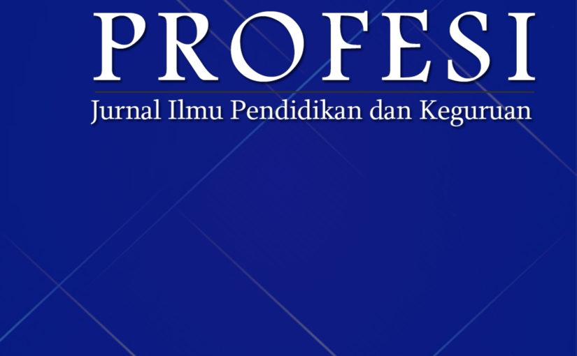 Profesi | Jurnal Ilmu Pendidikan dan Keguruan