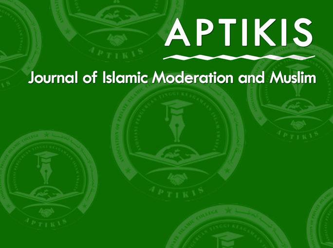 APTIKIS | Journal of Islamic Moderation and Muslim
